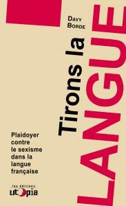 Plaidoyer pour une langue française égalitaire non sexiste