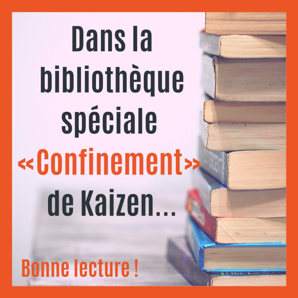La bibliothèque spéciale « confinement » de l'équipe de Kaizen